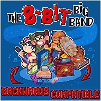 『バックワーズ・コンパティブル』(Backwards Compatible)- エイトビット・ビッグバンド(The 8-bit Big Band)