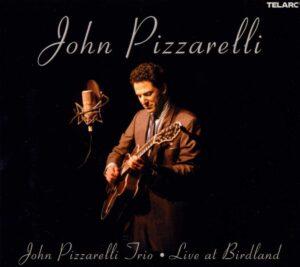 『ライヴ・アット・バードランド』(Live at Birdland)- ジョン・ピザレリ(John Pizzarelli)