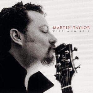 『キス・アンド・テル』(Kiss And Tell)マーティン・テイラー(Martin Taylor)