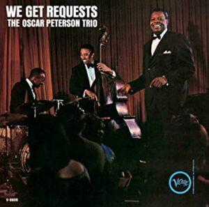 『プリーズ・リクエスト』(We Get Requests)- オスカー・ピーターソン(Oscar Peterson)